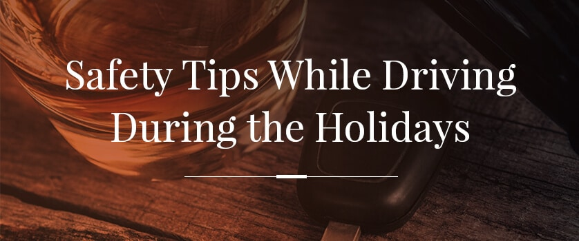 Protecting yourself from drunk drivers during the holidays